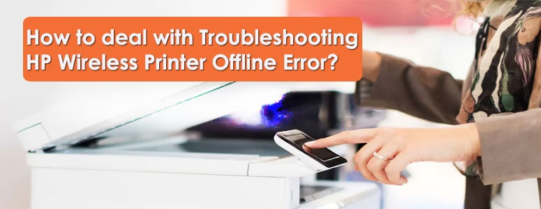How-to-deal-with-Troubleshooting-HP-Wireless-Printer-Offline-Error
