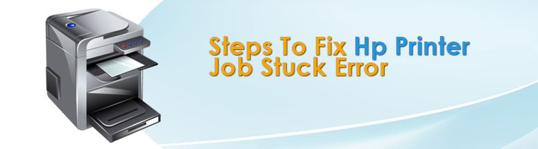 Steps-To-Fix-Hp-Printer-Job-Stuck-Error