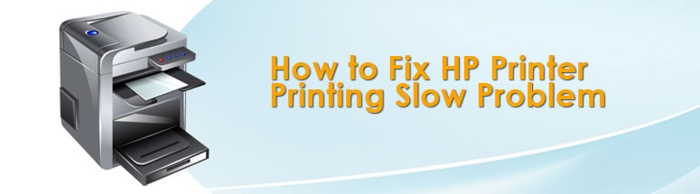 how to fix hp printer printing slow-problem