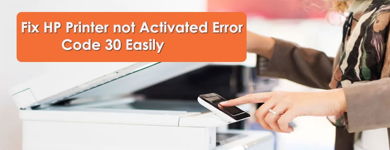 Fix-HP-Printer-not-Activated-Error-Code-30-Easily