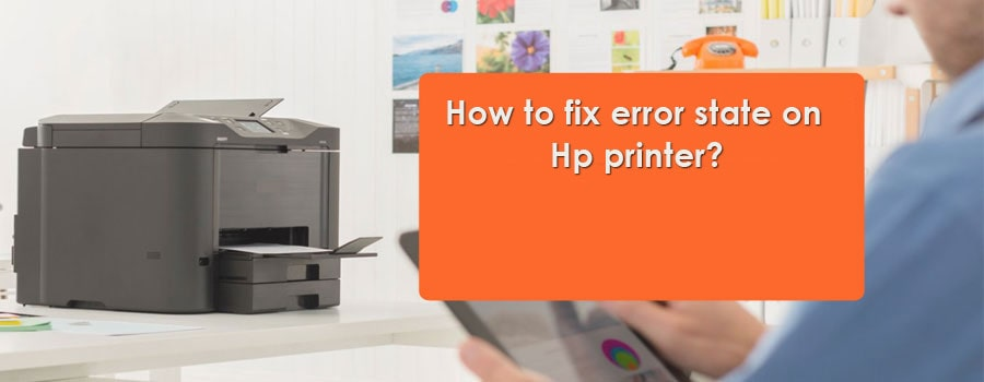How to Fix Error state on HP Printer