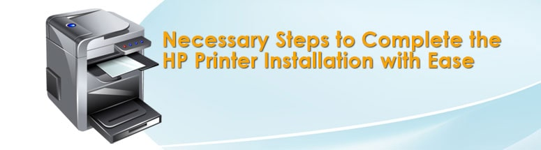 Necessary-Steps-to-Complete-the-HP-Printer-Installation-with-Ease