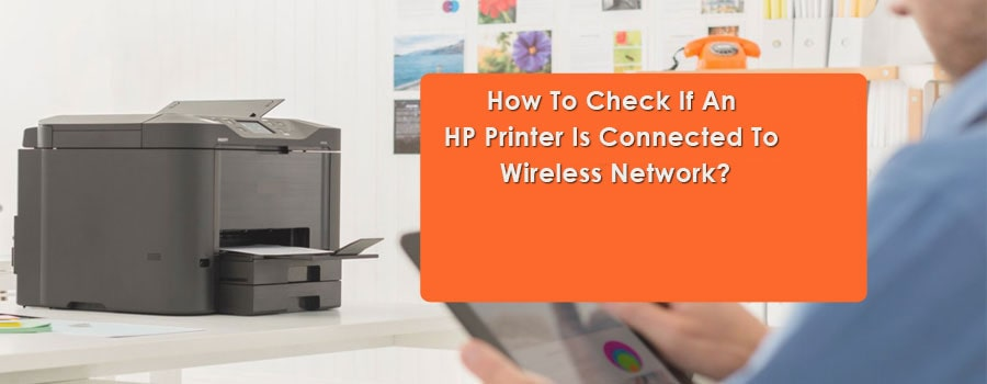 How-To-Check-If-An-HP-Printer-Is-Connected-To-Wireless-Network