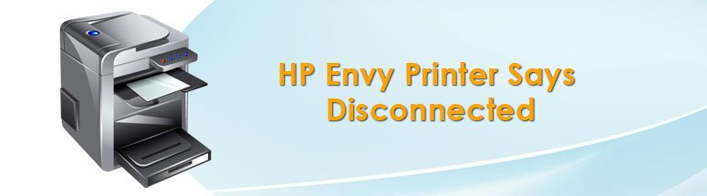 HP Envy Printer Says Disconnected