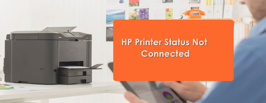 HP Printer Status Not Connected