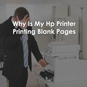 why-is-my-hp-printer-print-blank-page