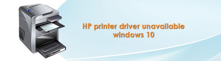 HP printer driver unavailable windows 10