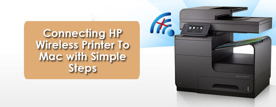 Connecting HP Wireless Printer To Mac with Simple Steps