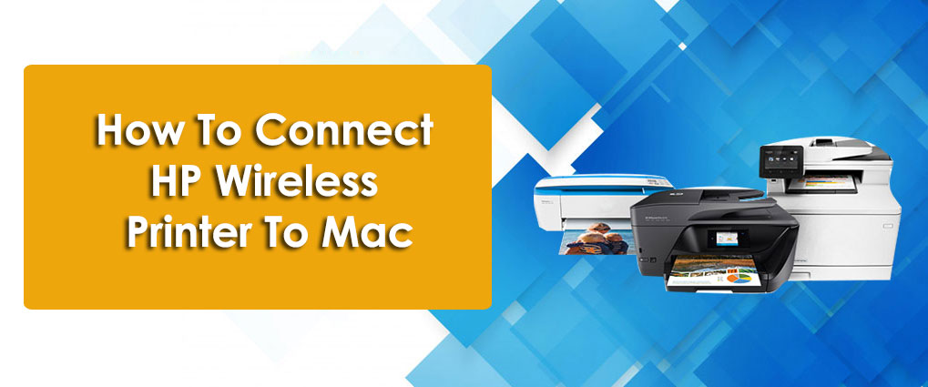 How To Connect HP Wireless Printer To Mac