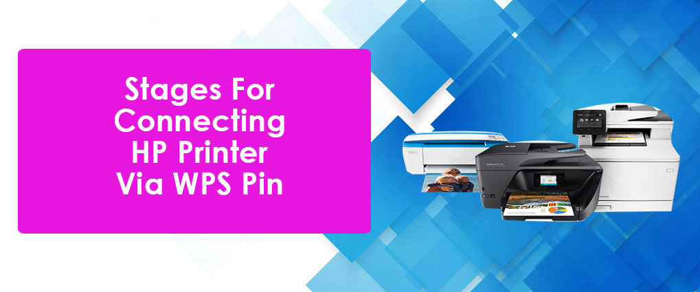 Stages For Connecting HP Printer Via WPS Pin